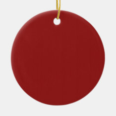 Plain Blank Red Shades Diy Add Text Quote Photo Ceramic Ornament at Zazzle
