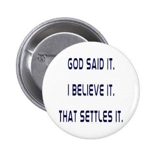 Plain God Said It Pinback Buttons