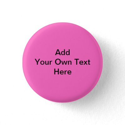 Plain Hot Pink with black text. Custom