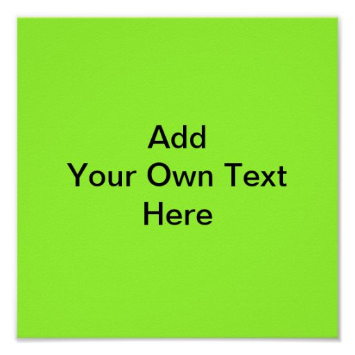 Plain Lime Green with black text. Custom Poster