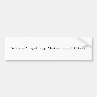 Plain old Bumper Sticker.. Car Bumper Sticker