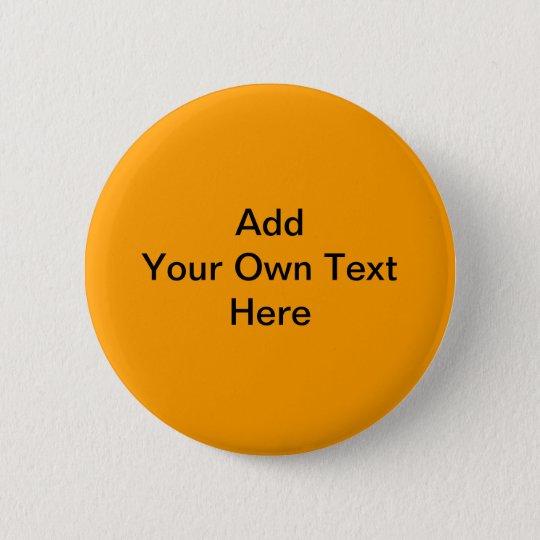 Plain Orange with black text. Custom Button