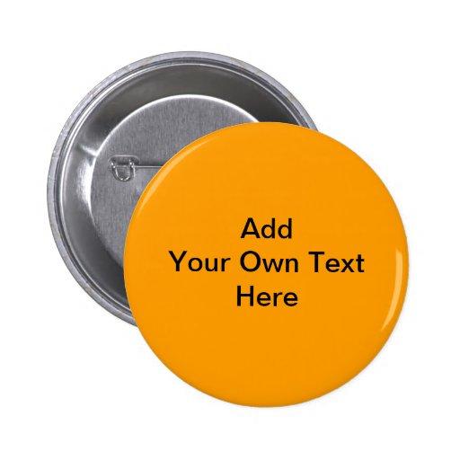 Plain Orange with black text. Custom Pins