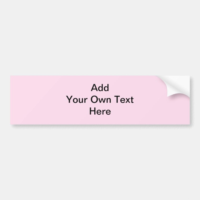 Plain Pale Pink with black text. Custom Bumper Sticker