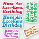"[ Thumbnail: Plain, Simple ""Have An Excellent Birthday"" Sticker ]"