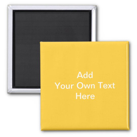 Plain Yellow with white text. Custom Magnet