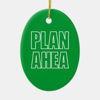 PLAN AHEA in white Christmas Ornament