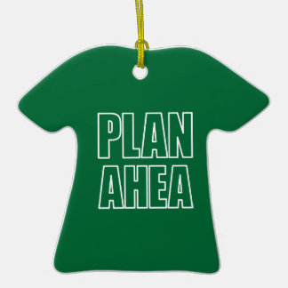 PLAN AHEA in white Christmas Tree Ornament