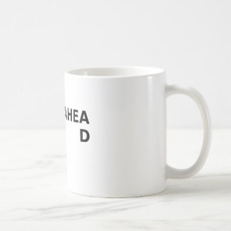 Plan Ahead Coffee Mug