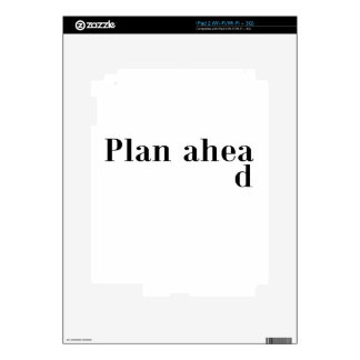 Plan Ahead Dark T-Shirt.png Skins For The iPad 2