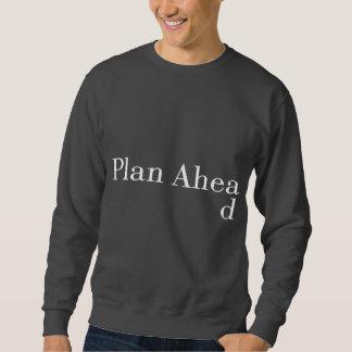 Plan Ahead Sweatshirt