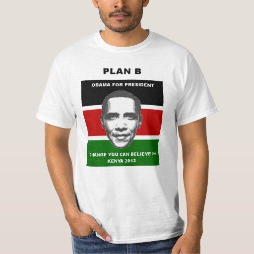 Plan B Obama para presidente - Kenia 2013 Playera