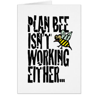 Plan Bee isn't working either Card