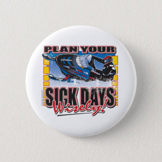 Plan-Your-Days-Wisely-[Conv Pinback Button