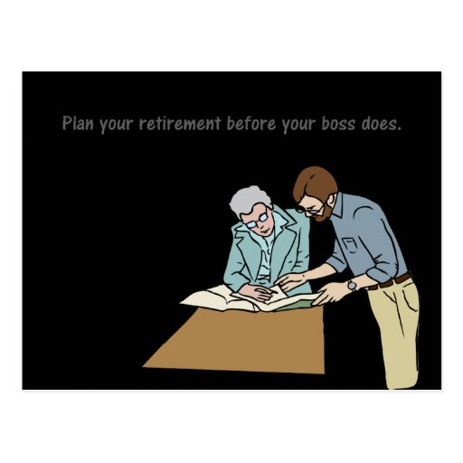 Plan your retirement before your boss postcard