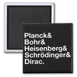 Planck & Bohr & Heisenberg & Schrödinger & Dirac 2 Inch Square Magnet