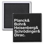 Planck y Bohr y Heisenberg y Schrödinger y Dirac Imán De Frigorífico