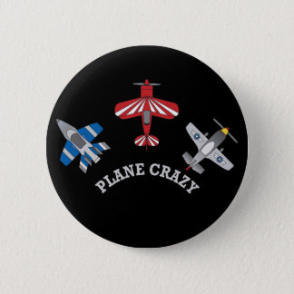Plane Crazy Pinback Button