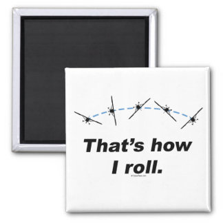 Plane How I Roll 2 Inch Square Magnet