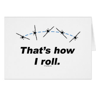 Plane How I Roll Greeting Card