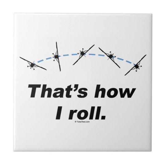 Plane How I Roll Ceramic Tile