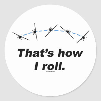 Plane How I Roll Classic Round Sticker