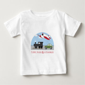 Planes,Trains&Automobiles Baby T-Shirt