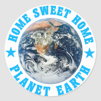 Planet Earth Home Sweet Home Classic Round Sticker