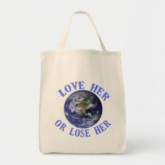 Planet Earth, Love Her or Lose Her T shirts, Totes