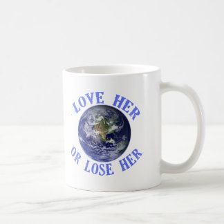 Planet Earth, Love Her or Lose Her T shirts, Totes Classic White Coffee Mug
