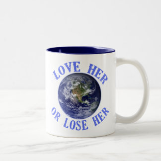 Planet Earth, Love Her or Lose Her T shirts, Totes Two-Tone Coffee Mug