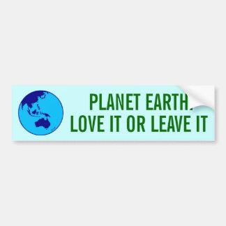 PLANET EARTH: LOVE IT OR LEAVE IT CAR BUMPER STICKER