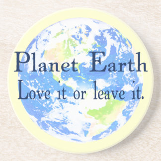 Planet Earth - Love it or Leave It Coaster