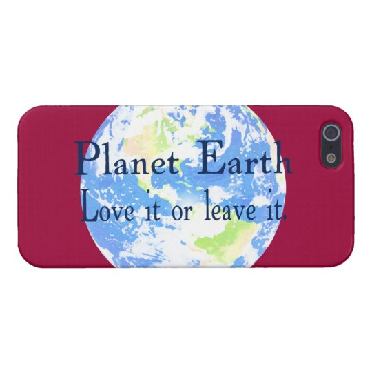Planet Earth - Love it or Leave It Cover For iPhone SE/5/5s
