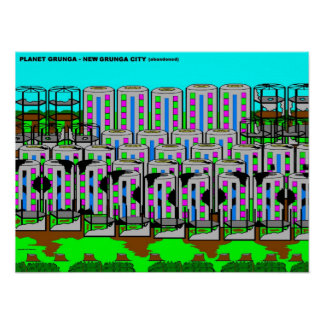 PLANET GRUNGA - NEW GRUNGA CITY (abandoned) Poster