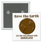 Planet of the Chocoholics Pinback Buttons