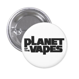 Planet of the vapes pinback button