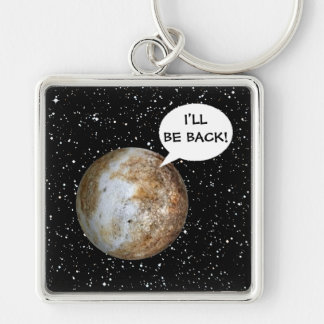 PLANET PLUTO: I'LL BE BACK! ~ KEYCHAIN