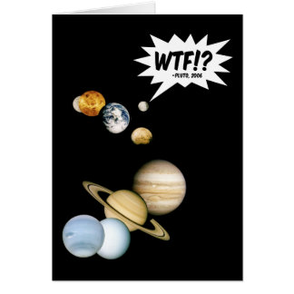 Planet Pluto WTF!? Card