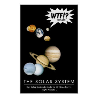 Planet Pluto WTF!? Funny Astronomy Poster