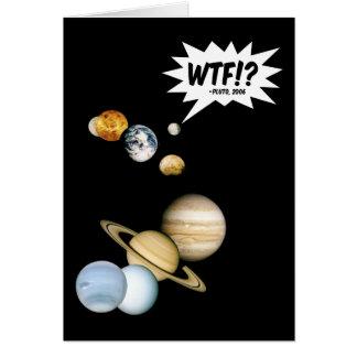 Planet Pluto WTF!? Greeting Card