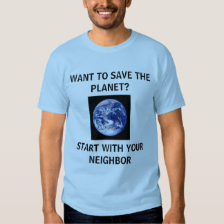planet, WANT TO SAVE THE PLANET?ST... - Customized Shirt