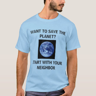 planet, WANT TO SAVE THE PLANET?ST... - Customized T-Shirt