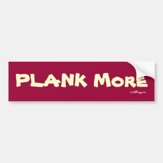 PLANK More Bumper Sticker (Red) Car Bumper Sticker