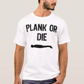 Plank or Die T-Shirt