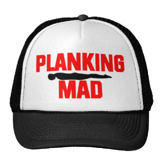Planking Mad Hat