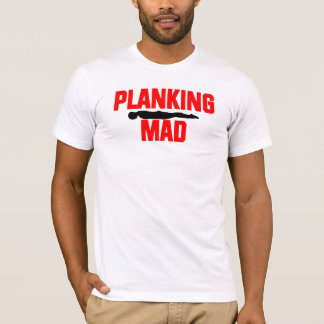 Planking Mad T-Shirt