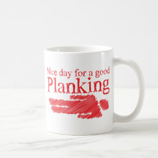 PLANKING nice day for a good Coffee Mug