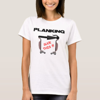 Planking, with vacuum T-Shirt