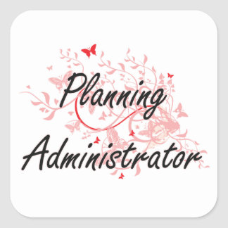 Planning Administrator Artistic Job Design with Bu Square Sticker